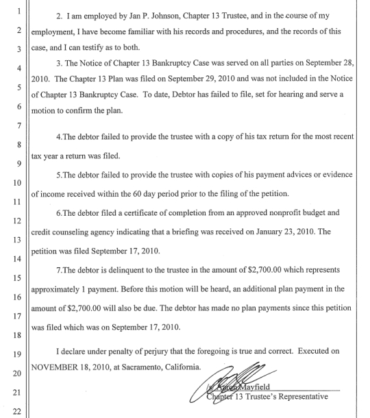 Check out point 7 closely: The debtor has made no plan payments since this petition was filed.